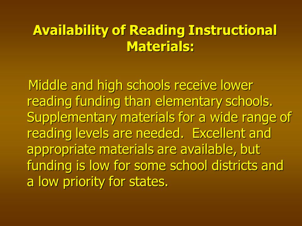Availability of Reading Instructional Materials: Middle and high schools receive lower reading funding than elementary schools.