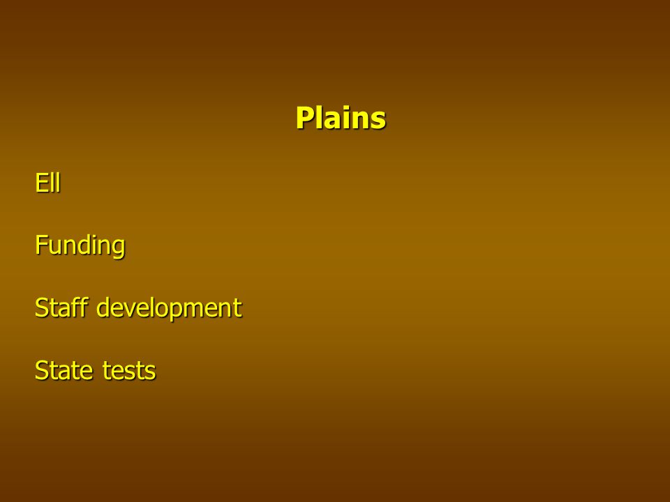 Plains EllFunding Staff development State tests
