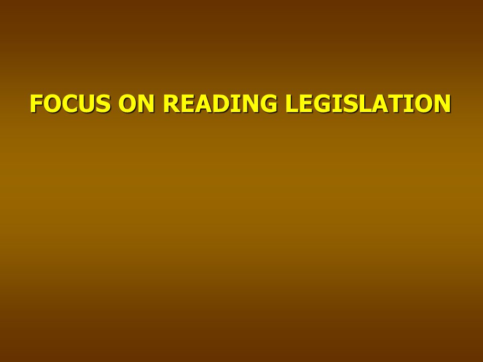 FOCUS ON READING LEGISLATION