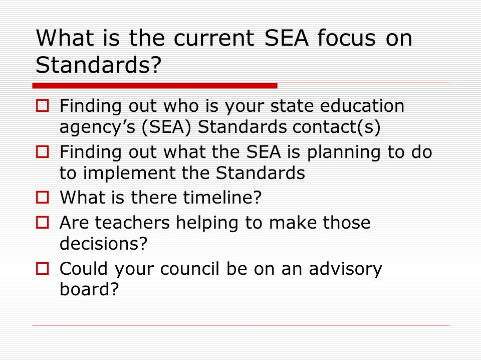 What is the current SEA focus on Standards.