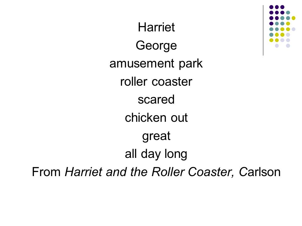 Harriet George amusement park roller coaster scared chicken out great all day long From Harriet and the Roller Coaster, Carlson