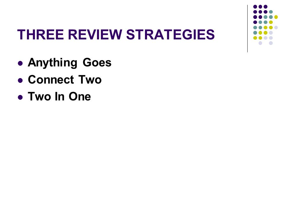 THREE REVIEW STRATEGIES Anything Goes Connect Two Two In One