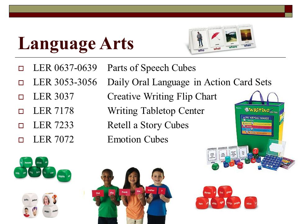 Language Arts LER 0637-0639Parts of Speech Cubes LER 3053-3056Daily Oral Language in Action Card Sets LER 3037Creative Writing Flip Chart LER 7178Writing Tabletop Center LER 7233Retell a Story Cubes LER 7072Emotion Cubes