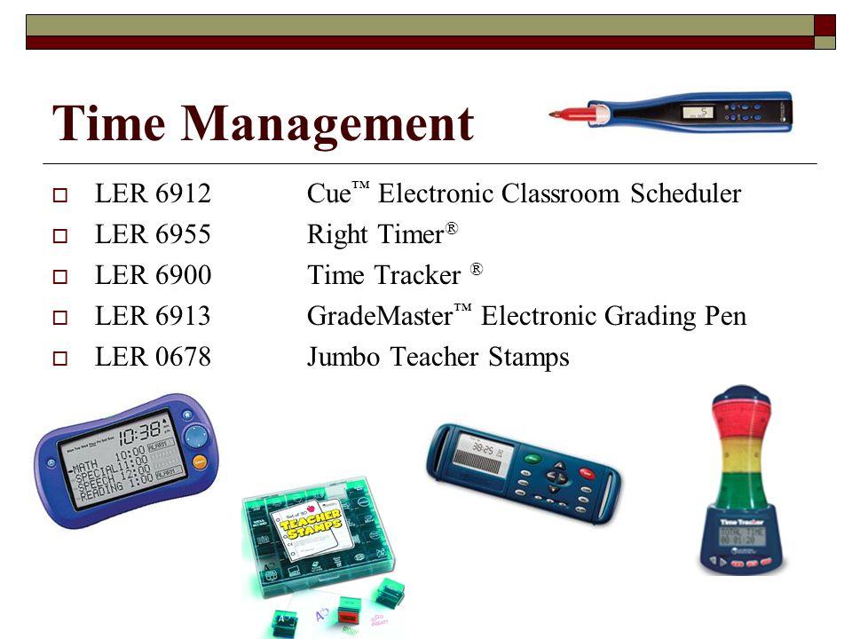 Time Management LER 6912Cue Electronic Classroom Scheduler LER 6955Right Timer ® LER 6900Time Tracker ® LER 6913GradeMaster Electronic Grading Pen LER