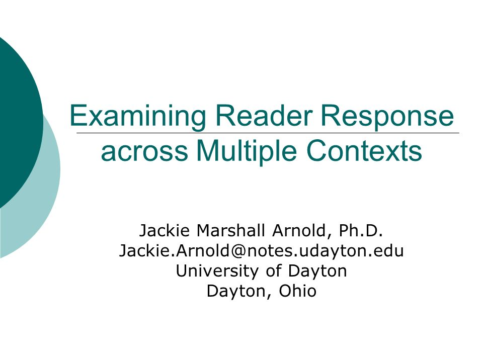 Examining Reader Response across Multiple Contexts Jackie Marshall Arnold, Ph.D.