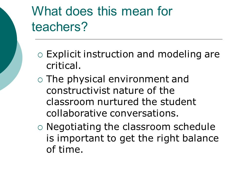 What does this mean for teachers. Explicit instruction and modeling are critical.