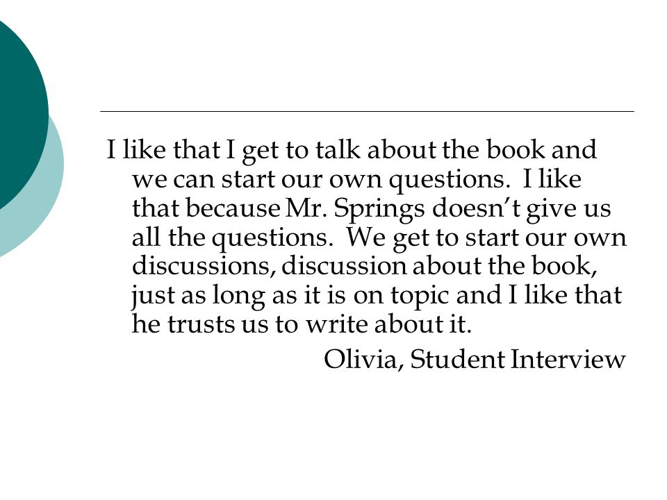 I like that I get to talk about the book and we can start our own questions.