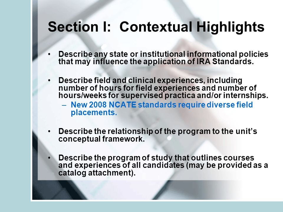Section I: Contextual Highlights Describe any state or institutional informational policies that may influence the application of IRA Standards.