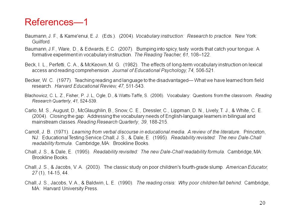20 References1 Baumann, J. F., & Kame'enui, E. J. (Eds.). (2004). Vocabulary instruction: Research to practice. New York: Guilford. Baumann, J.F., War