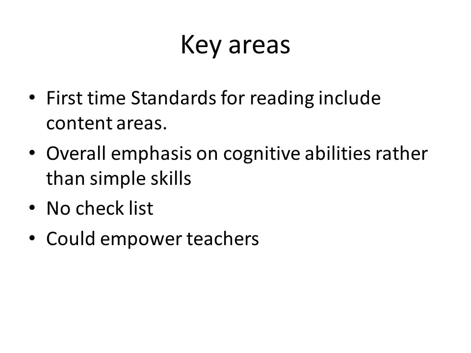 Key areas First time Standards for reading include content areas.