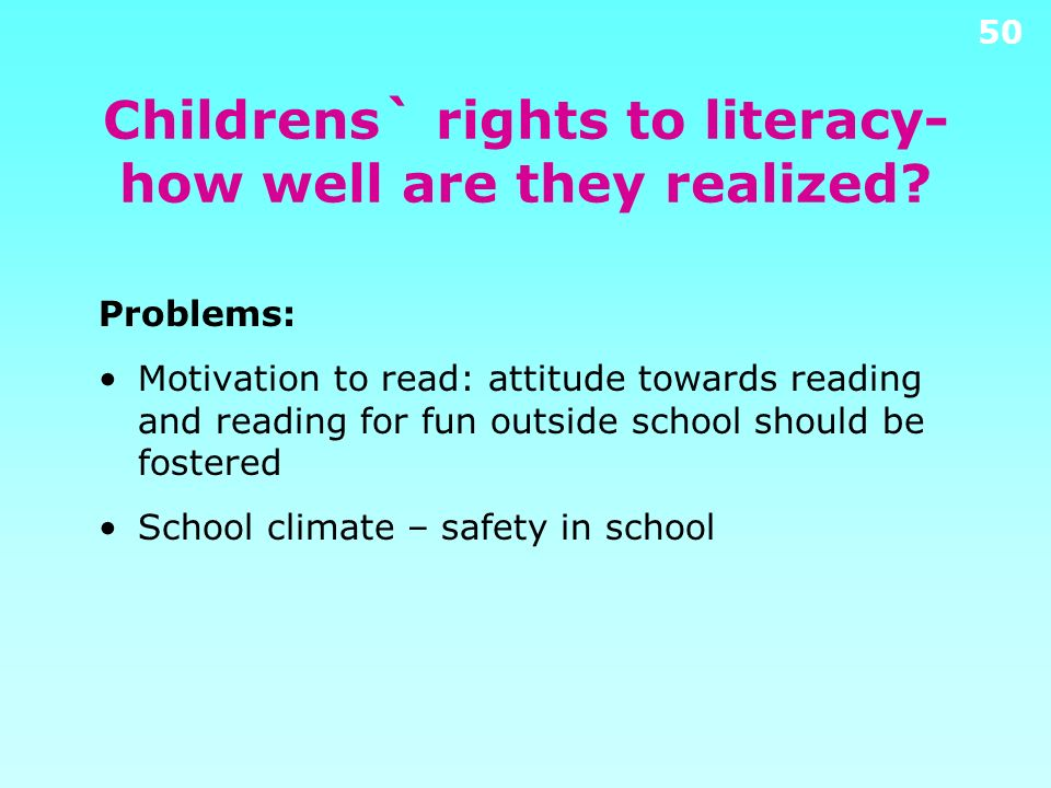 49 Childrens` rights to literacy- how well are they realized? United States belong to the top quarter in the country rankings regarding Home resources