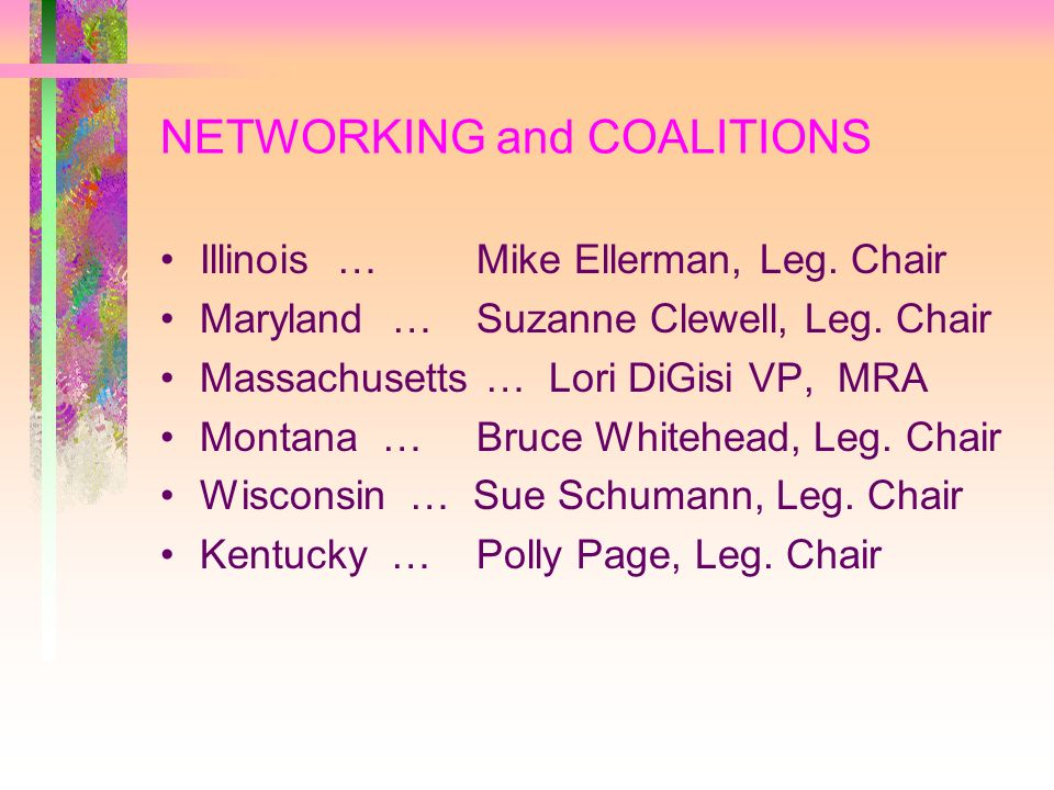 NETWORKING and COALITIONS Illinois … Mike Ellerman, Leg.