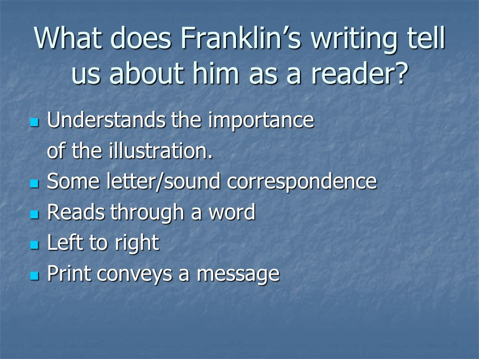 What does Franklins writing tell us about him as a reader.