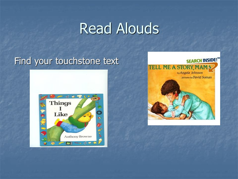 Read Alouds Find your touchstone text