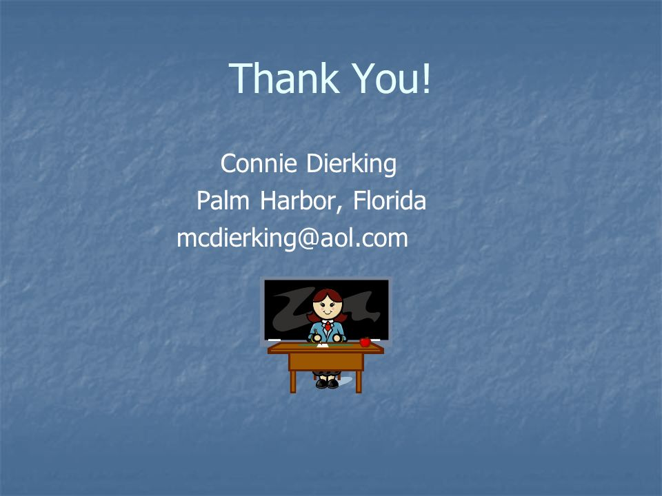 Thank You! Connie Dierking Palm Harbor, Florida