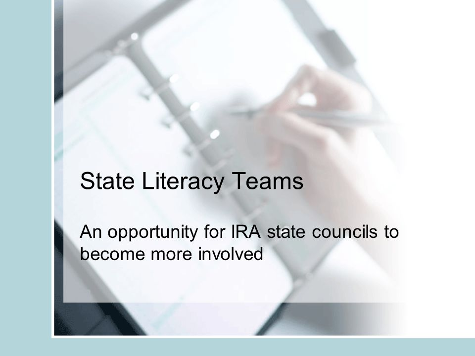 State Literacy Teams An opportunity for IRA state councils to become more involved
