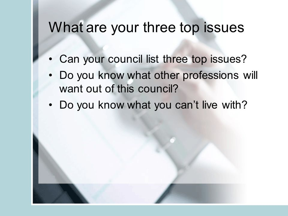 What are your three top issues Can your council list three top issues.