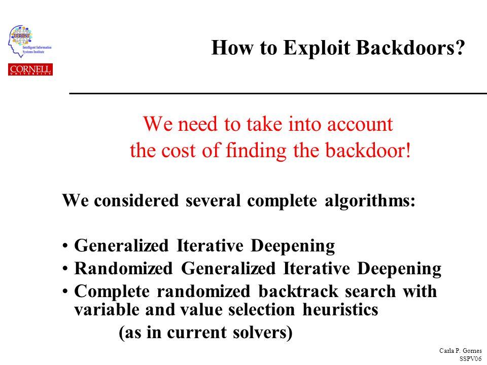 Carla P. Gomes SSPV06 How to Exploit Backdoors.
