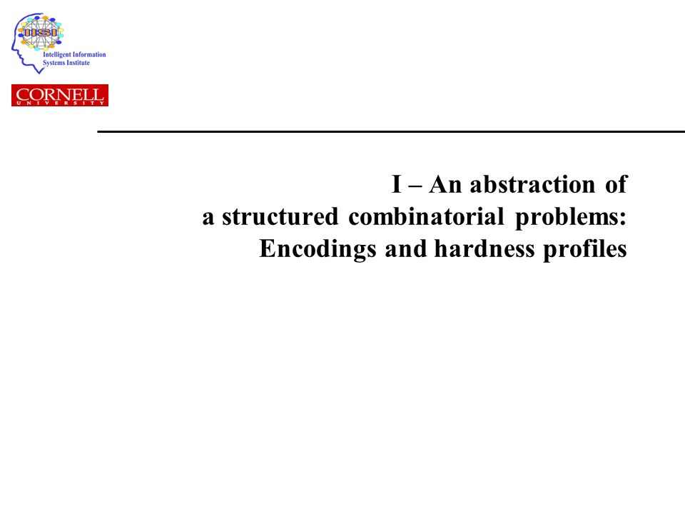 I – An abstraction of a structured combinatorial problems: Encodings and hardness profiles