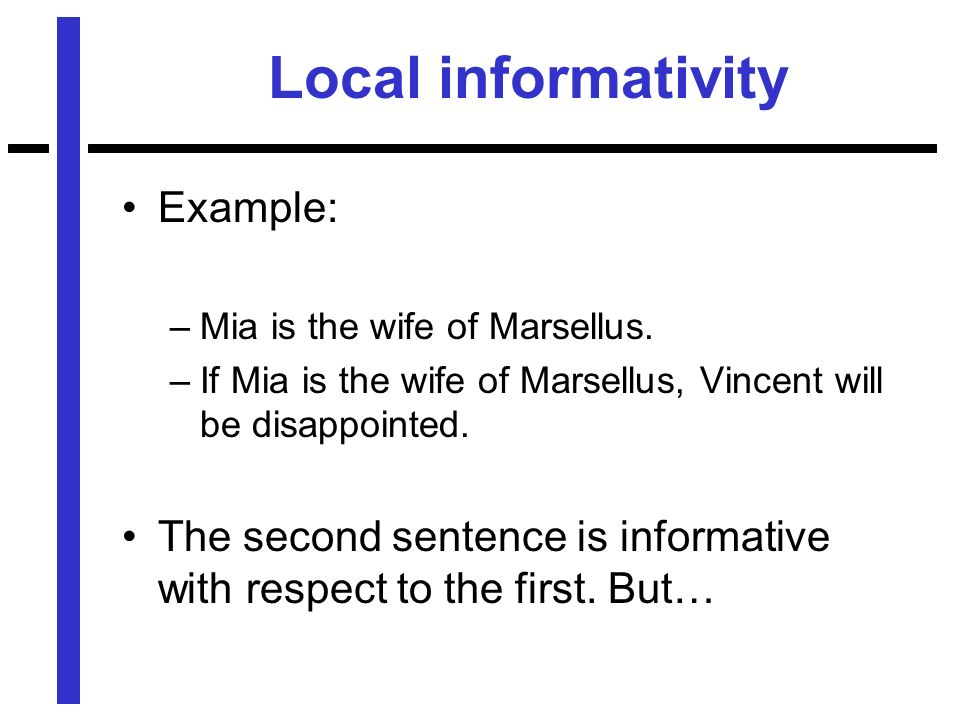 Local informativity Example: –Mia is the wife of Marsellus.