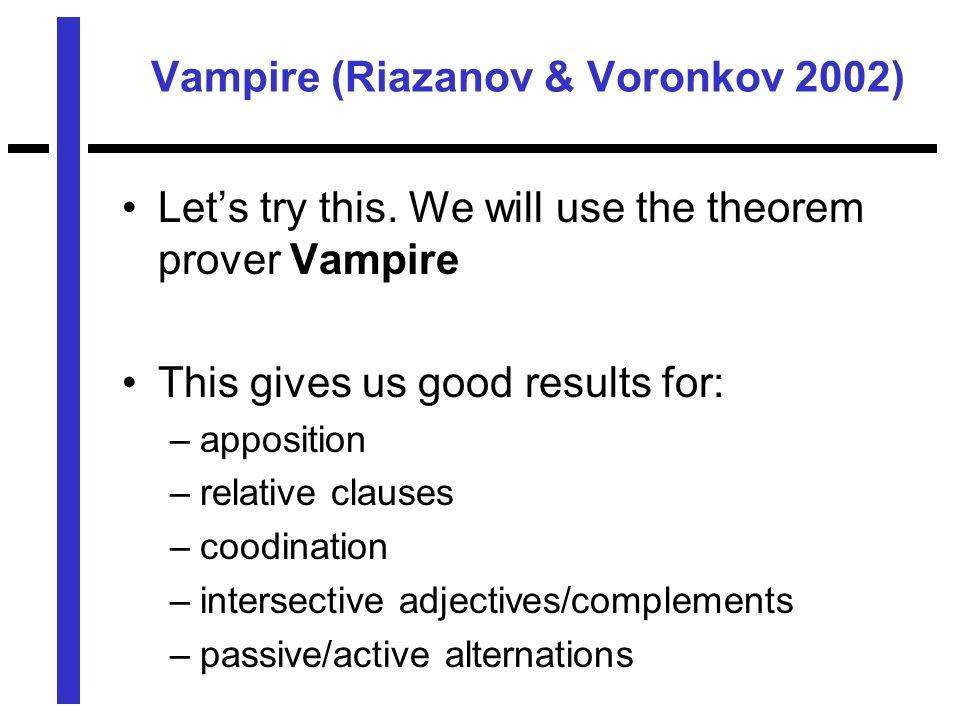 Vampire (Riazanov & Voronkov 2002) Lets try this.