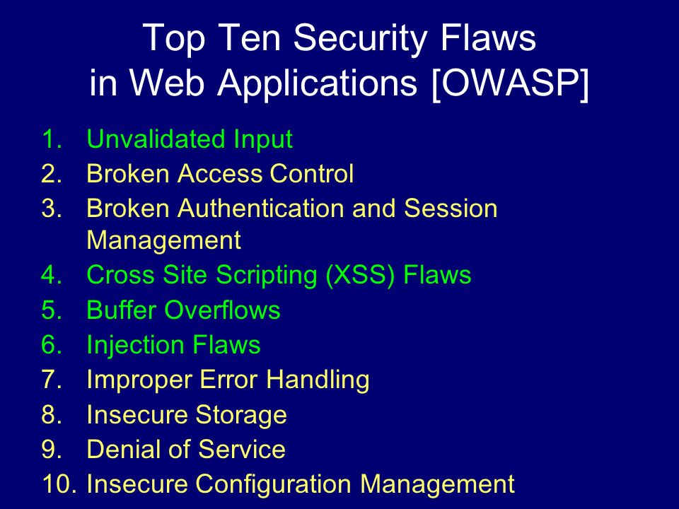Web Application Vulnerabilities 50% databases had a security breach [2002 Computer crime & security survey] 48% of all vulnerabilities Q3-Q4, 2004 Up