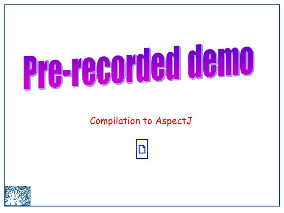 Compilation to AspectJ