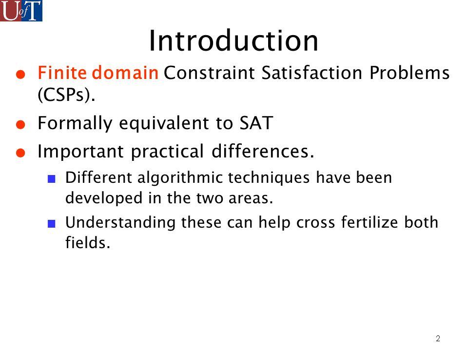 53 GAC (Macworth & Freuder 1977-79) GAC propagation is the dynamic process of making all of the constraints GAC.