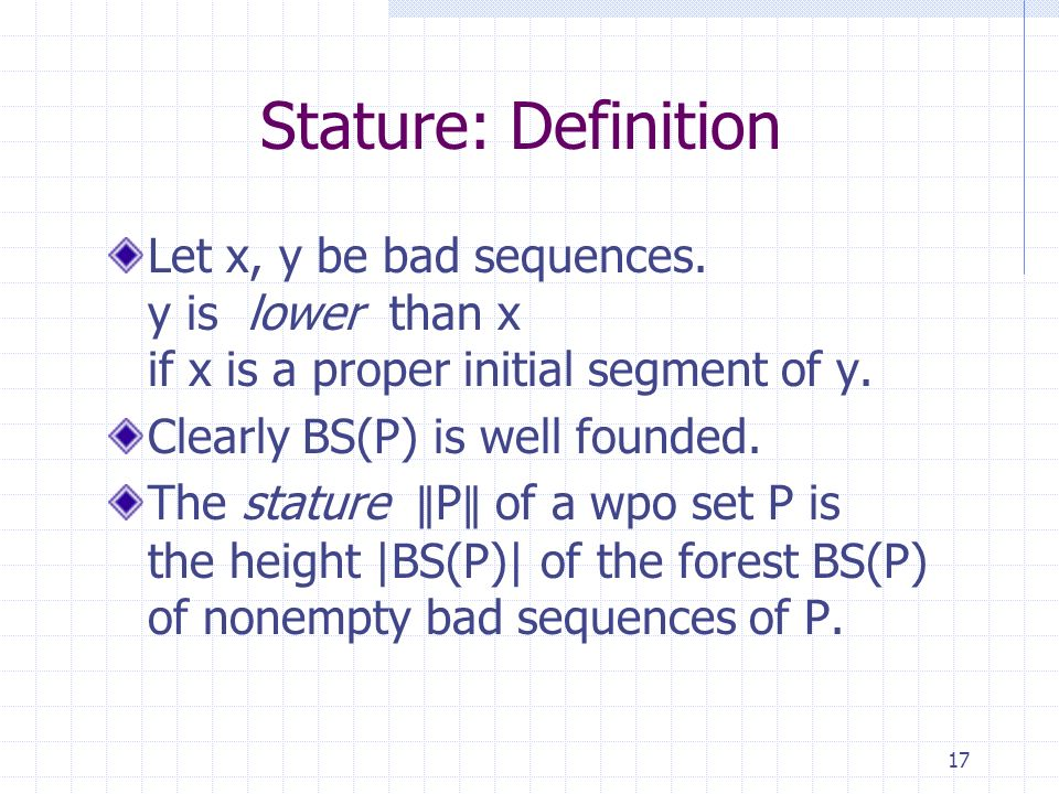 17 Stature: Definition Let x, y be bad sequences.