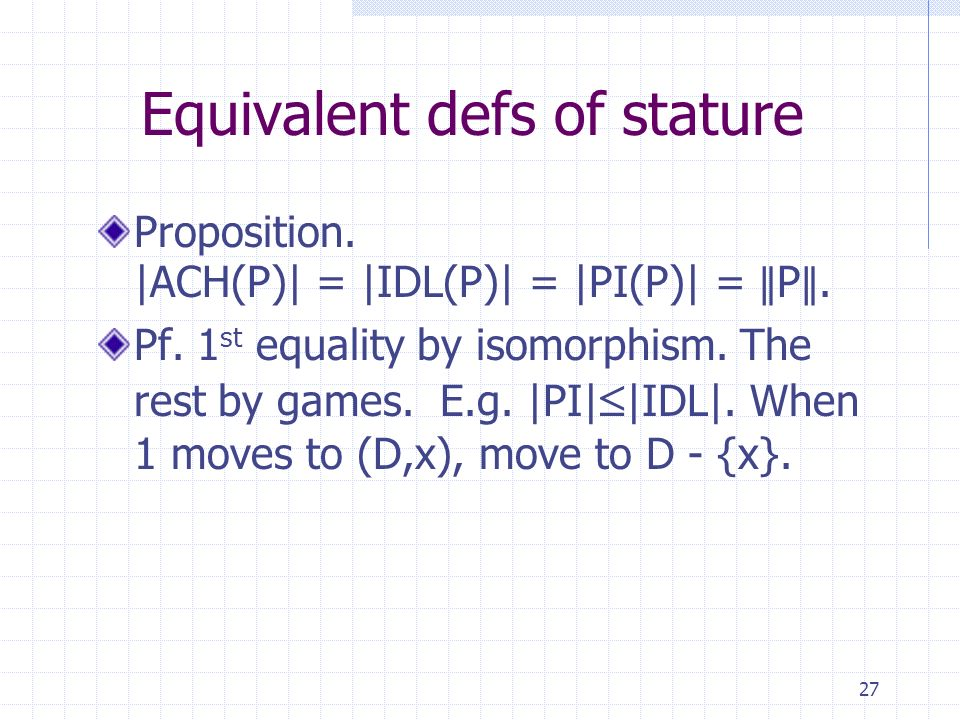 27 Equivalent defs of stature Proposition. |ACH(P)| = |IDL(P)| = |PI(P)| = P.