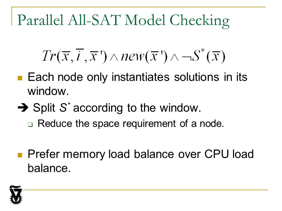 Parallel All-SAT Model Checking Each node only instantiates solutions in its window.
