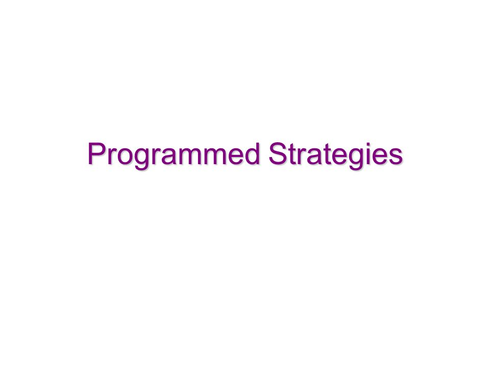Programmed Strategies