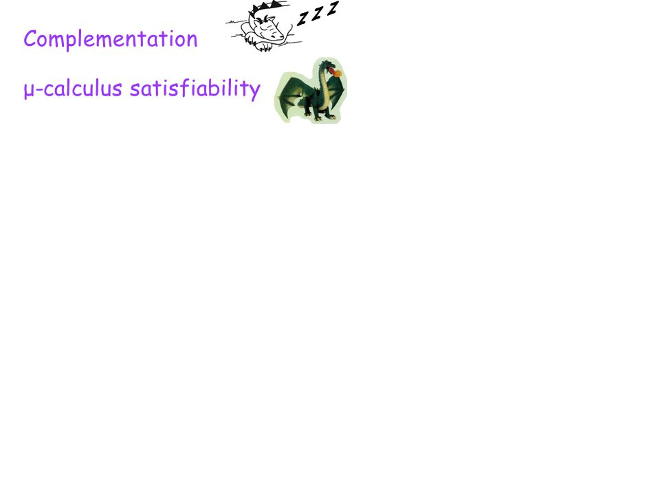 Complementation μ-calculus satisfiability