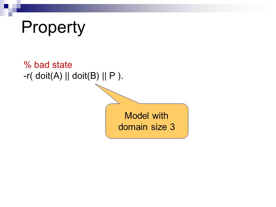 Property % bad state -r( doit(A) || doit(B) || P ). Model with domain size 3