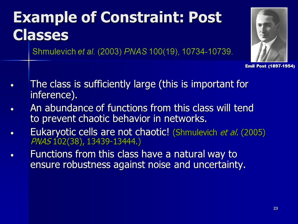 23 Example of Constraint: Post Classes The class is sufficiently large (this is important for inference).