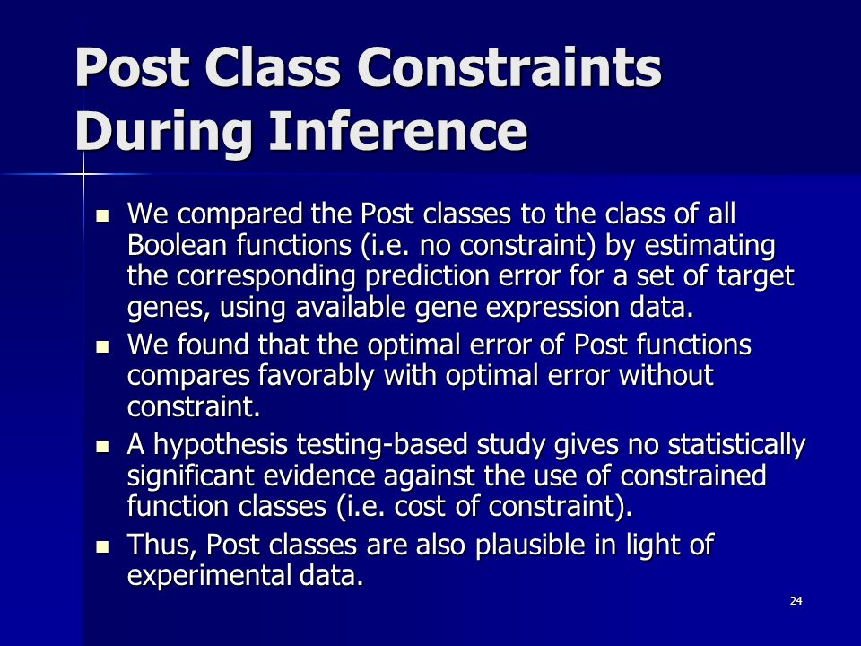 24 Post Class Constraints During Inference We compared the Post classes to the class of all Boolean functions (i.e.