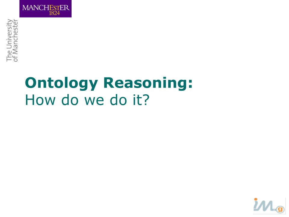 Ontology Reasoning: How do we do it?