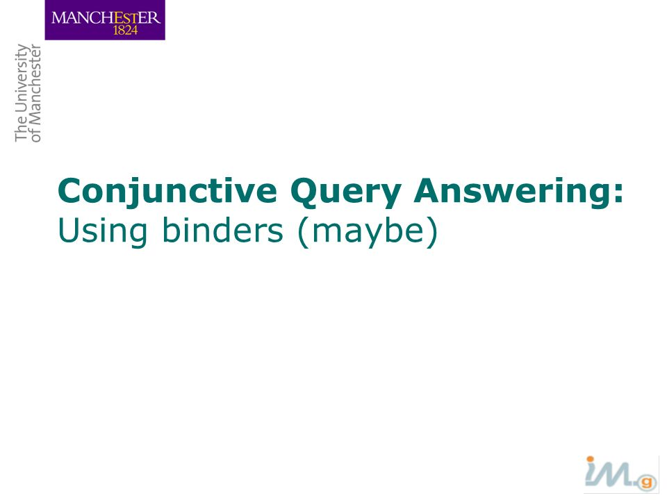 Conjunctive Query Answering: Using binders (maybe)