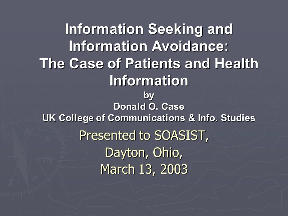 Information Seeking and Information Avoidance: The Case of Patients and Health Information by Donald O.