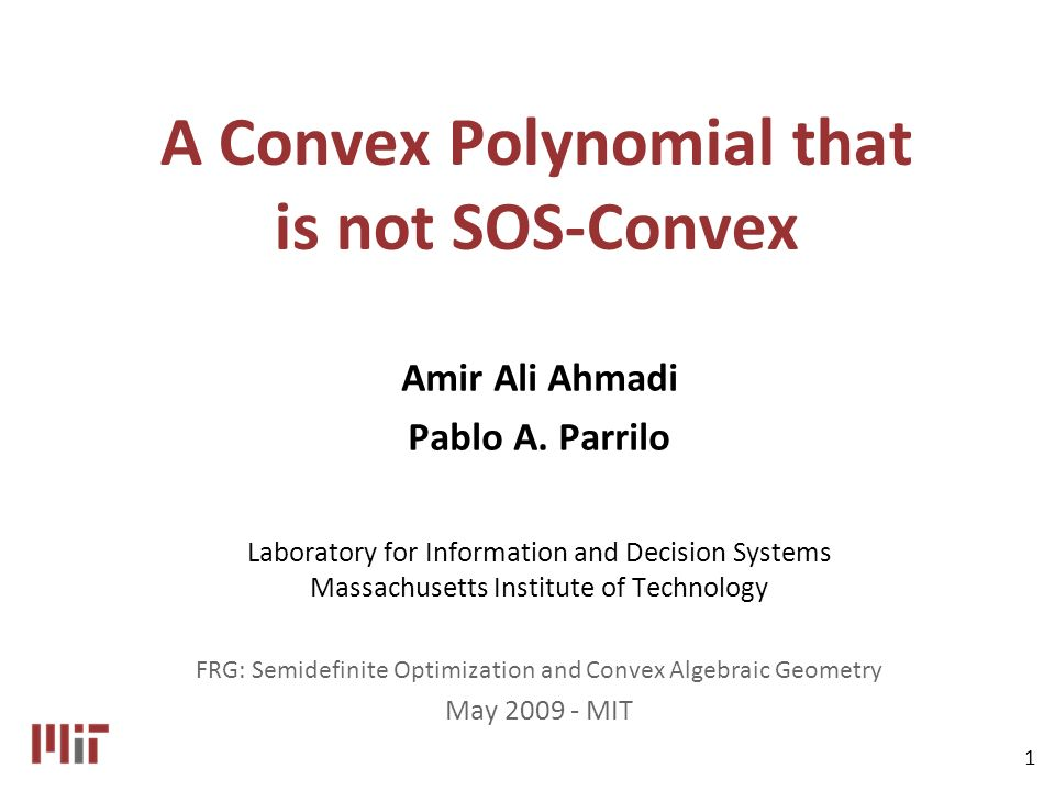 1 A Convex Polynomial that is not SOS-Convex Amir Ali Ahmadi Pablo A.