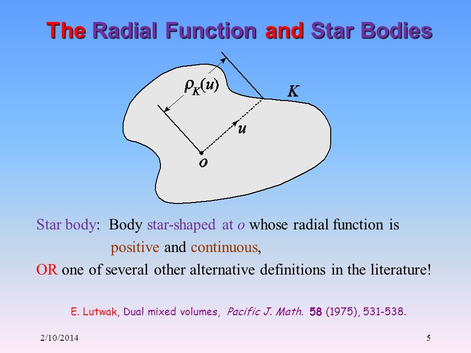 2/10/201416 Dual Mixed Volumes The dual mixed volume of star bodies K 1, K 2,…, K n is E.