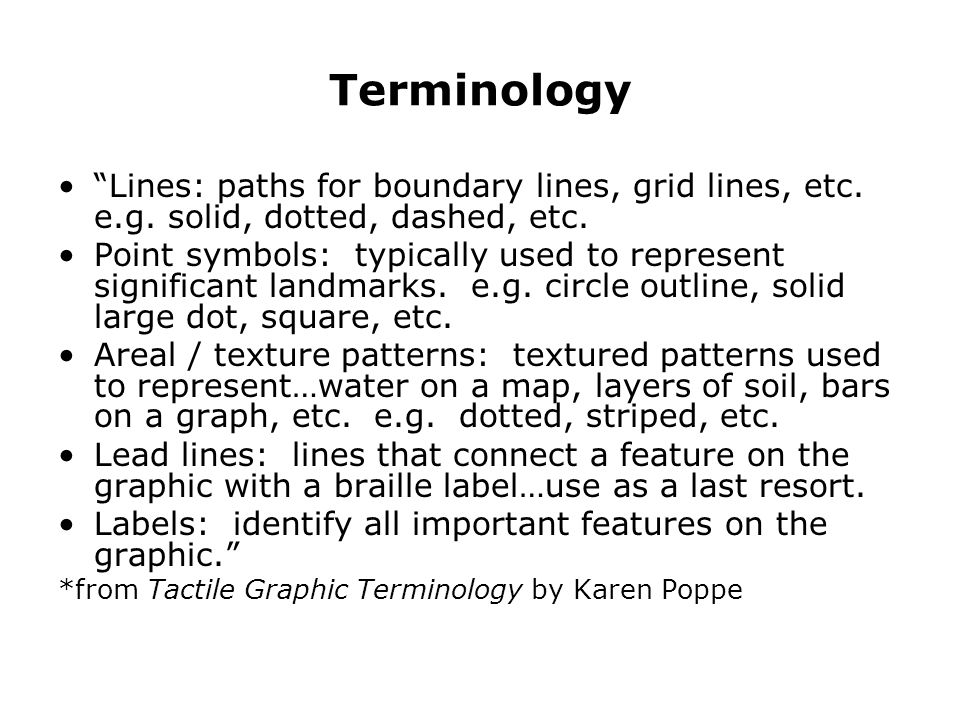 Terminology Lines: paths for boundary lines, grid lines, etc.
