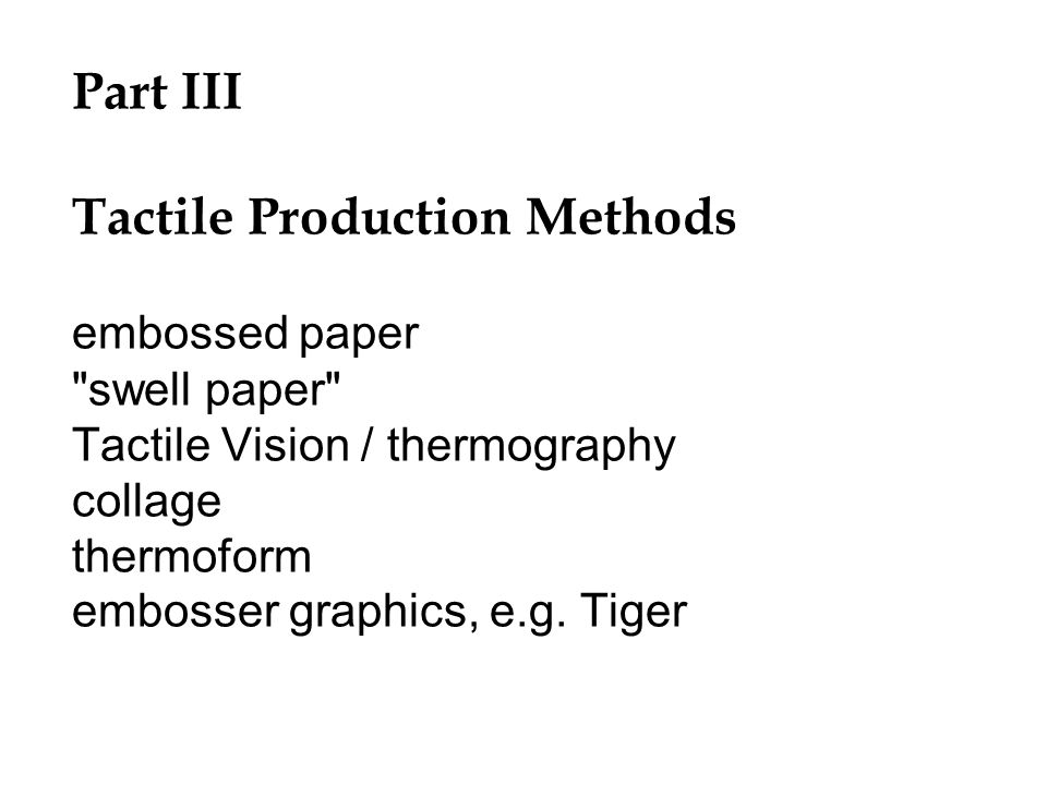 Part III Tactile Production Methods embossed paper
