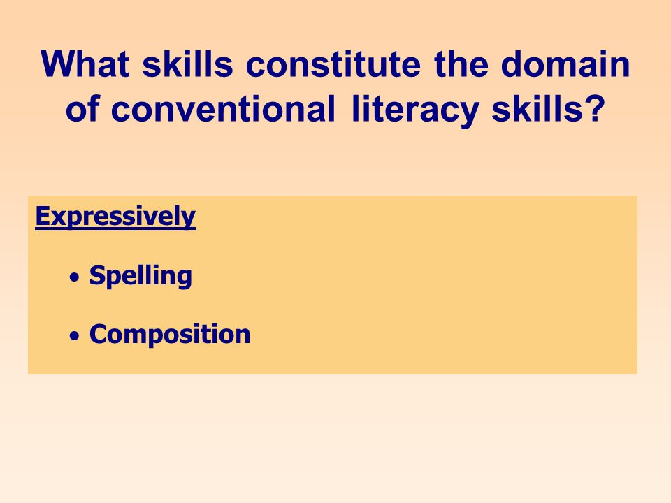 What skills constitute the domain of conventional literacy skills.
