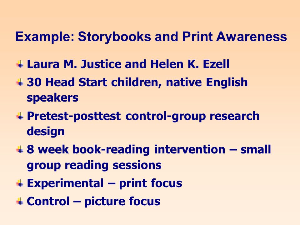 Example: Storybooks and Print Awareness Laura M. Justice and Helen K.