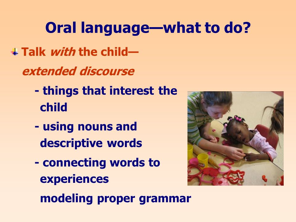 Oral languagewhat to do.