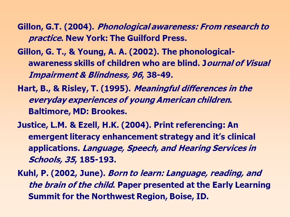 Gillon, G.T. (2004). Phonological awareness: From research to practice.