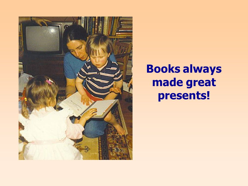 Books always made great presents!