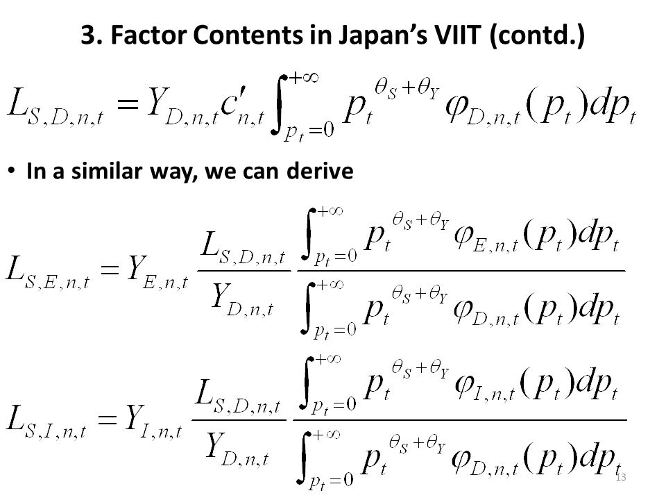 3. Factor Contents in Japans VIIT (contd.) In a similar way, we can derive 13