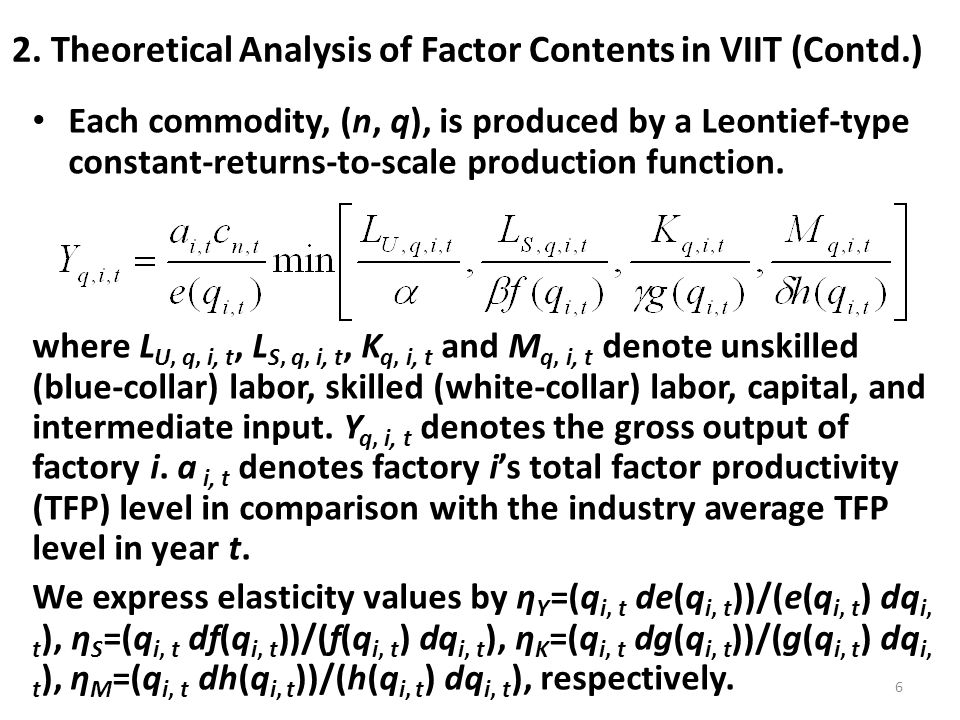 2. Theoretical Analysis of Factor Contents in VIIT (Contd.) Each commodity, (n, q), is produced by a Leontief-type constant-returns-to-scale productio